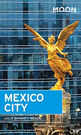 Moon Mexico City (Moon Handbooks)  by  Julie Doherty Meade