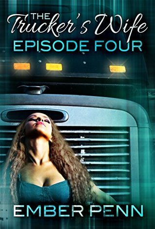 The Truckers Wife 4: Storm Brings Thunder  by  Ember Penn