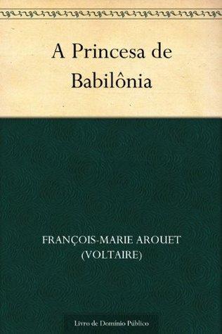 A Princesa de Babilônia  by  François-Marie Arouet (Voltaire)