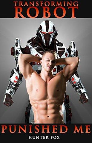 Transforming Robot Punished Me Hunter Fox