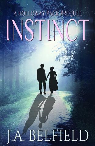Instinct (Holloway Pack, #0)  by  J.A. Belfield