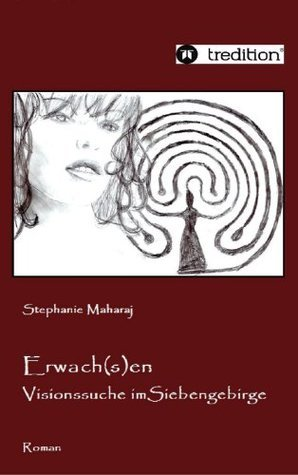 Erwach(s)en: Visionssuche im Siebengebirge Stephanie Maharaj