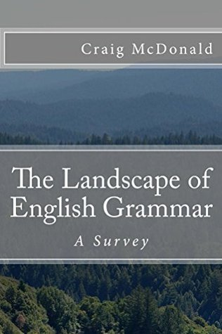 The Landscape of English Grammar: A Survey  by  Craig McDonald