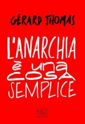 LAnarchia è una cosa semplice Gérard Thomas