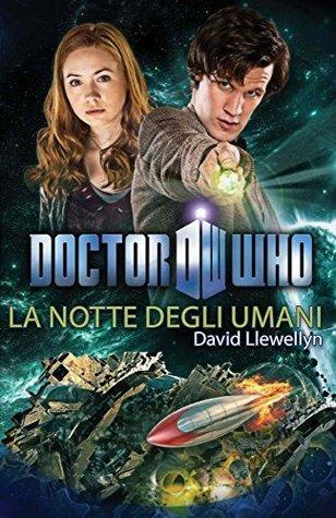 Doctor Who - La notte degli umani  by  David Llewellyn
