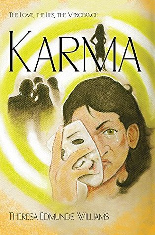 Karma: The Love, the Lies, the Vengeance  by  Theresa Edmunds Williams