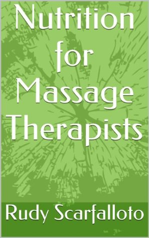 Nutrition for Massage Therapists Rudy Scarfalloto
