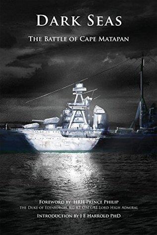 Dark Seas: The Battle of Cape Matapan Harrold JE