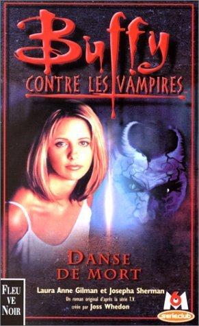 Buffy Contre Les Vampires, Tome 11:  Danse De Mort  by  Laura Anne Gilman