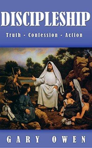 Discipleship: Truth - Confession - Action Sandra Owen