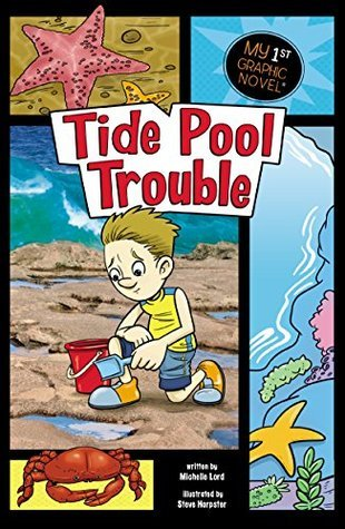 Tide Pool Trouble (My First Graphic Novel)  by  Michelle Lord