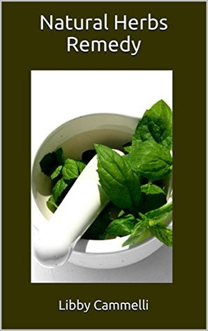 Natural Herbs Remedy  by  Libby Cammelli