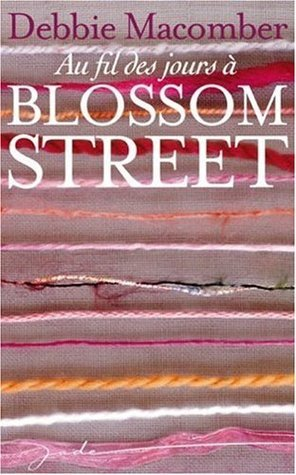 Au Fil Des Jours À Blossom Street  by  Debbie Macomber