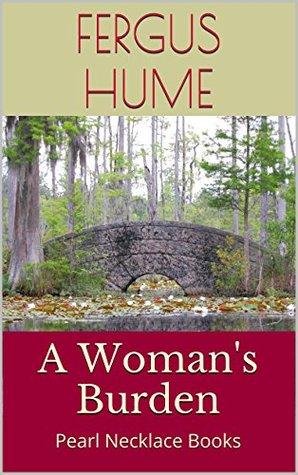 A Womans Burden & Red Money Fergus Hume