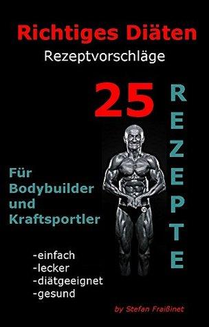 Richtiges Diäten: Rezeptvorschläge Stefan Fraißinet