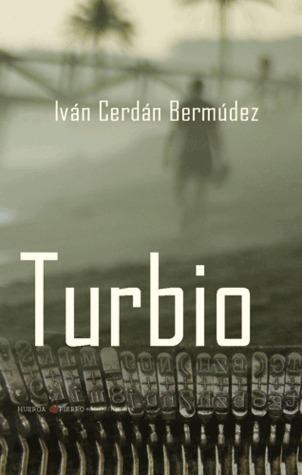 Turbio  by  Iván Cerdán Bermúdez