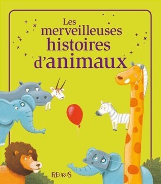 Les merveilleuses histoires danimaux (52 histoires)  by  Nathalie Somers