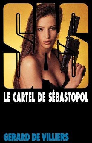 Le cartel de Sébastopol (SAS #119)  by  Gérard de Villiers