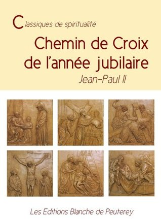 Chemin de Croix de lannée Jubilaire Jean Paul II