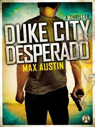 Duke City Desperado (Lawbreakers Thriller, #3) Max Austin