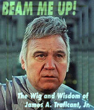 Beam Me Up!: The Wig and Wisdom of James A. Traficant, Jr. Buck Wheeling
