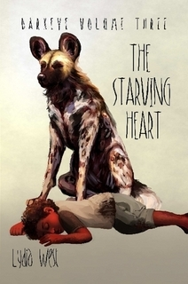 The Starving Heart  (Darkeye Volume 3) Lydia West