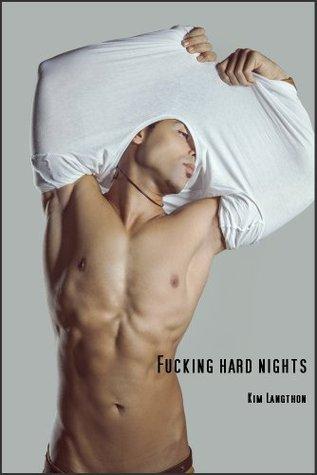 Fucking hard nights: Part 1 Kim Langthon