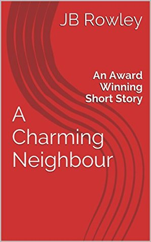 A Charming Neighbour  by  JB Rowley