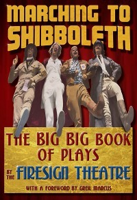 Marching to Shibboleth The Firesign Theatre