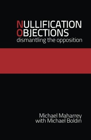 Nullification Objections: Dismantling the Opposition  by  Michael Maharrey