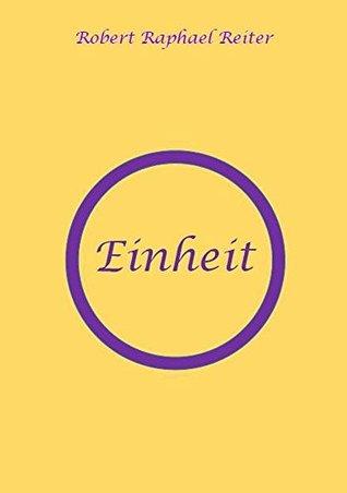Einheit  by  Robert Raphael Reiter