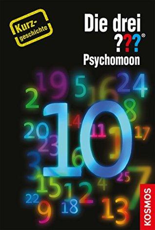 Die drei ??? Psychomoon (drei Fragezeichen): Kurzgeschichte 10  by  Kari Erlhoff