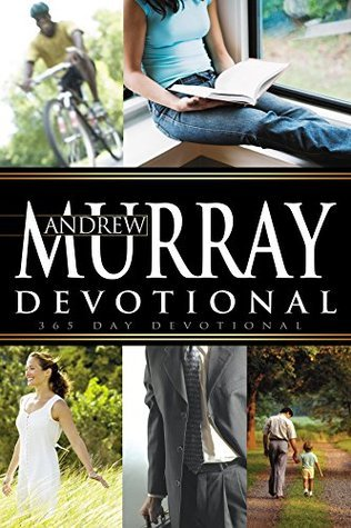 Andrew Murray Devotional (365 Day)  by  Andrew Murray