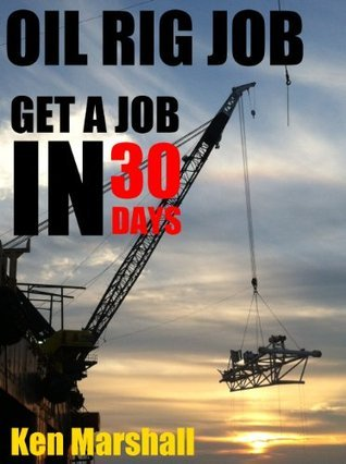 Oil Rig Job - Get a job in a rising offshore industry in 30 days starting from NOW! Ken Marshall