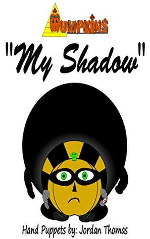 My Shadow (The Mumpkins Book 7)  by  Jordan Thomas
