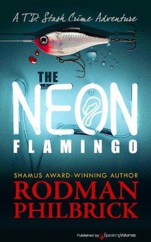 The Neon Flamingo (T.D. Stash Crime Adventure Book 1) Rodman Philbrick