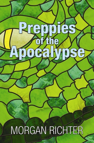 Preppies of the Apocalypse  by  Morgan Richter
