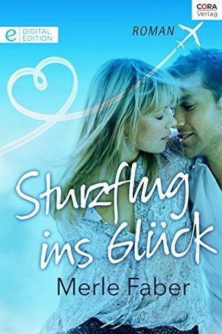 Sturzflug ins Glück  by  Merle Faber