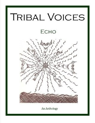 Tribal Voices Echo  by  TOR PARKER