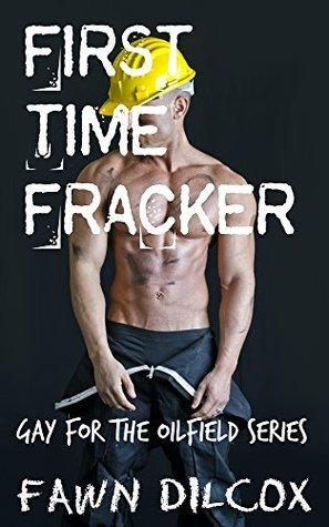 First Time Fracker Fawn Dilcox