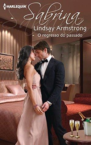 O regresso do passado  by  Lindsay Armstrong