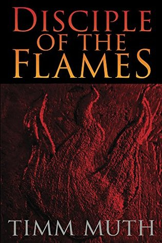 Disciple of the Flames Timm Muth