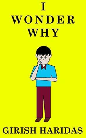 I Wonder Why (Easy Rhymes Book 3)  by  Girish Haridas