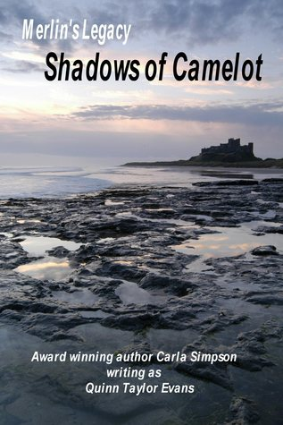 Merlins Legacy: Shadows of Camelot  by  Carla Simpson