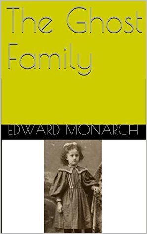 The Ghost Family  by  Edward Monarch