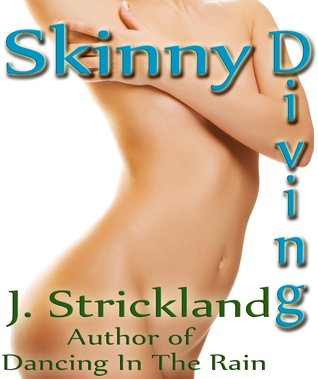 Skinny Diving  by  J. Strickland