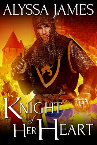 Knight of Her Heart  by  Alyssa James