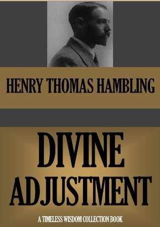 DIVINE ADJUSTMENT (Timeless Wisdom Collection Book 352)  by  HENRY THOMAS HAMBLING
