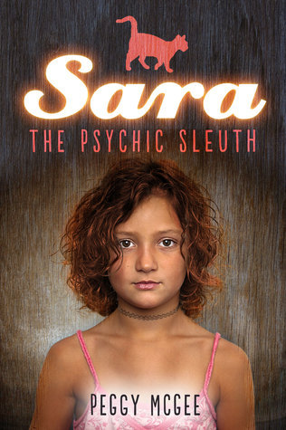 Sara the Psychic Sleuth (Book One in the Series) Peggy McGee