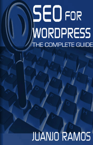 SEO for WordPress: The Complete Guide  by  Juanjo Ramos